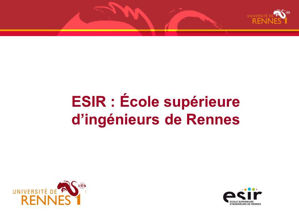 ESIR : École supérieure dingénieurs de Rennes
