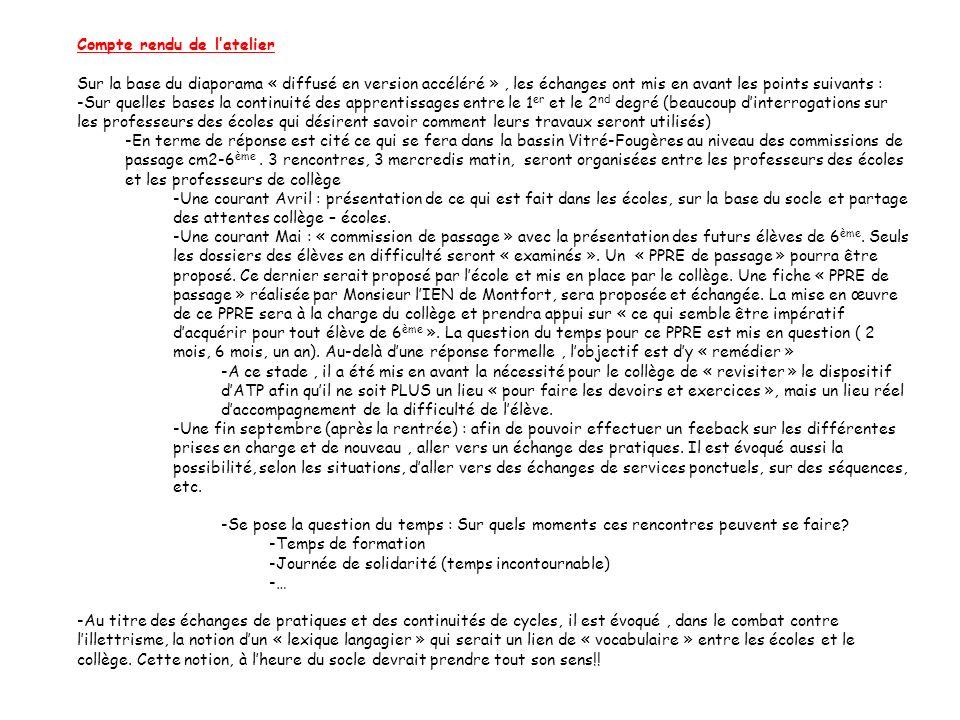 Compte rendu de latelier Sur la base du diaporama « diffusé en version accéléré », les échanges ont mis en avant les points suivants : -Sur quelles ba