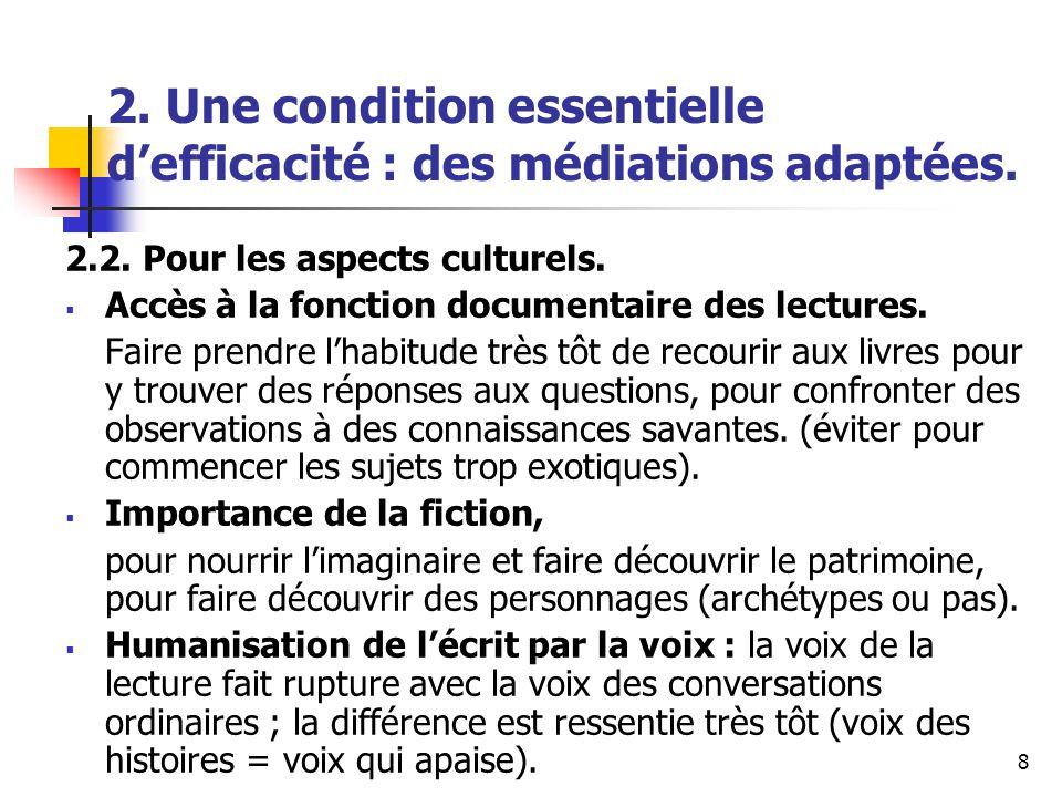 8 2. Une condition essentielle defficacité : des médiations adaptées. 2.2. Pour les aspects culturels. Accès à la fonction documentaire des lectures.