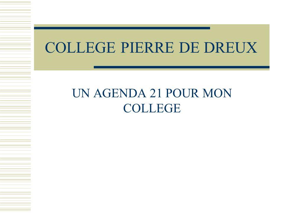 COLLEGE PIERRE DE DREUX UN AGENDA 21 POUR MON COLLEGE