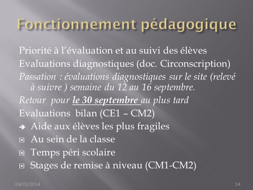 Priorité à lévaluation et au suivi des élèves Evaluations diagnostiques (doc. Circonscription) Passation : évaluations diagnostiques sur le site (rele