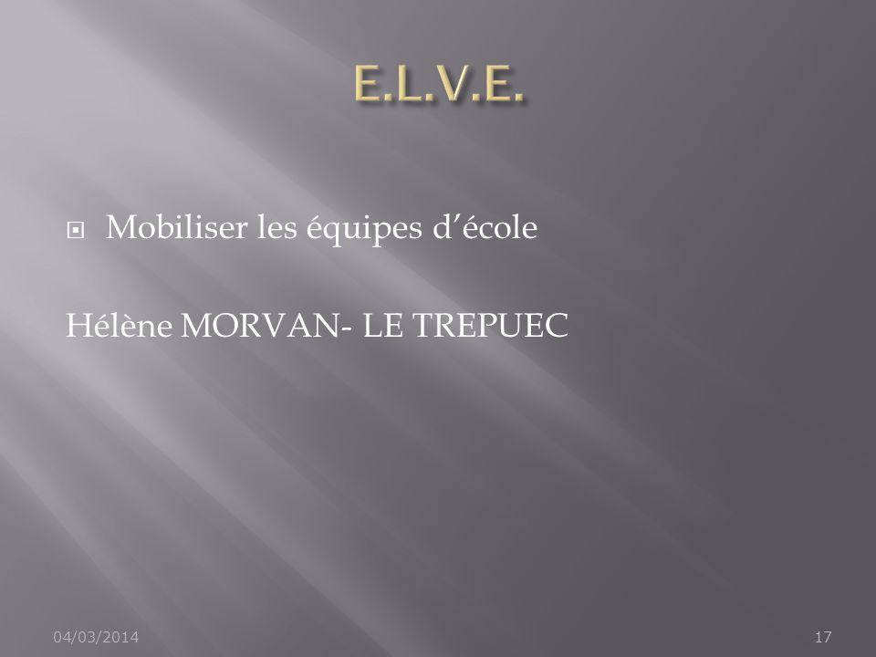 Mobiliser les équipes décole Hélène MORVAN- LE TREPUEC 04/03/201417