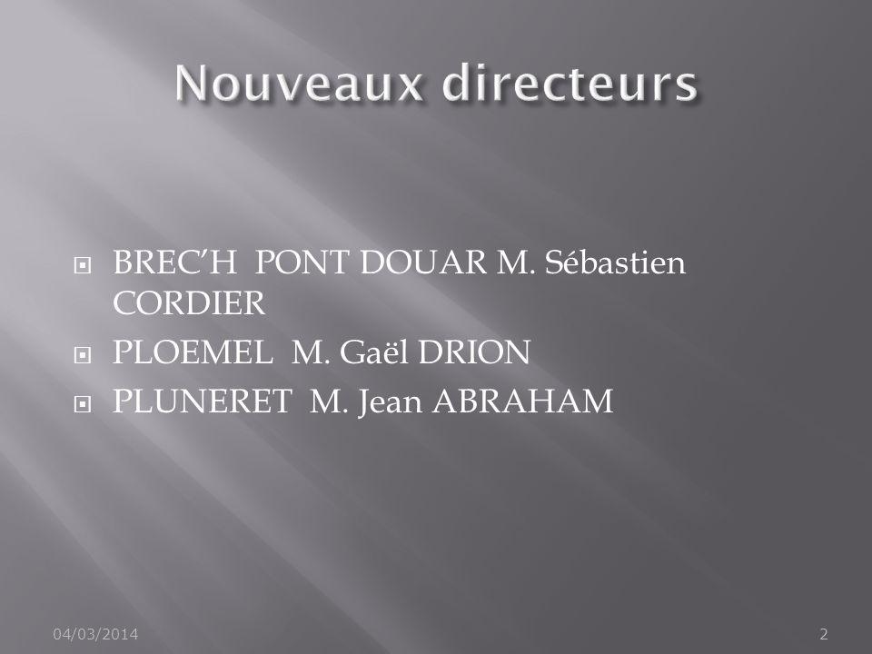 BRECH PONT DOUAR M. Sébastien CORDIER PLOEMEL M. Gaël DRION PLUNERET M. Jean ABRAHAM 04/03/20142