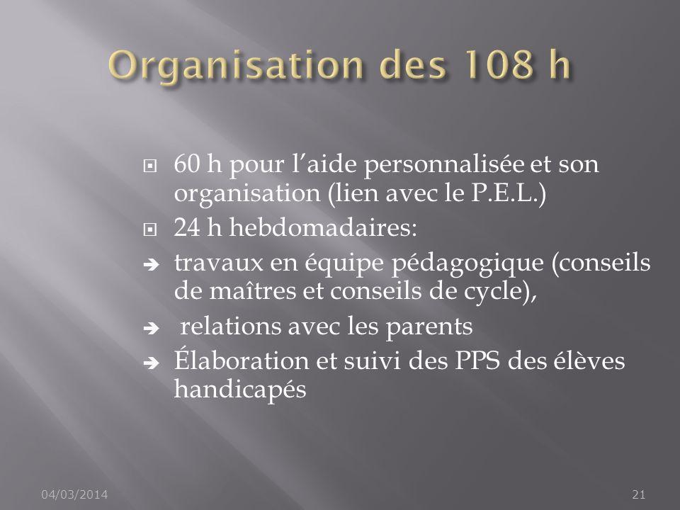 60 h pour laide personnalisée et son organisation (lien avec le P.E.L.) 24 h hebdomadaires: travaux en équipe pédagogique (conseils de maîtres et cons