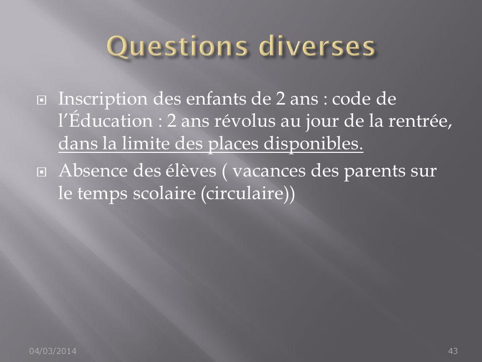 Inscription des enfants de 2 ans : code de lÉducation : 2 ans révolus au jour de la rentrée, dans la limite des places disponibles. Absence des élèves