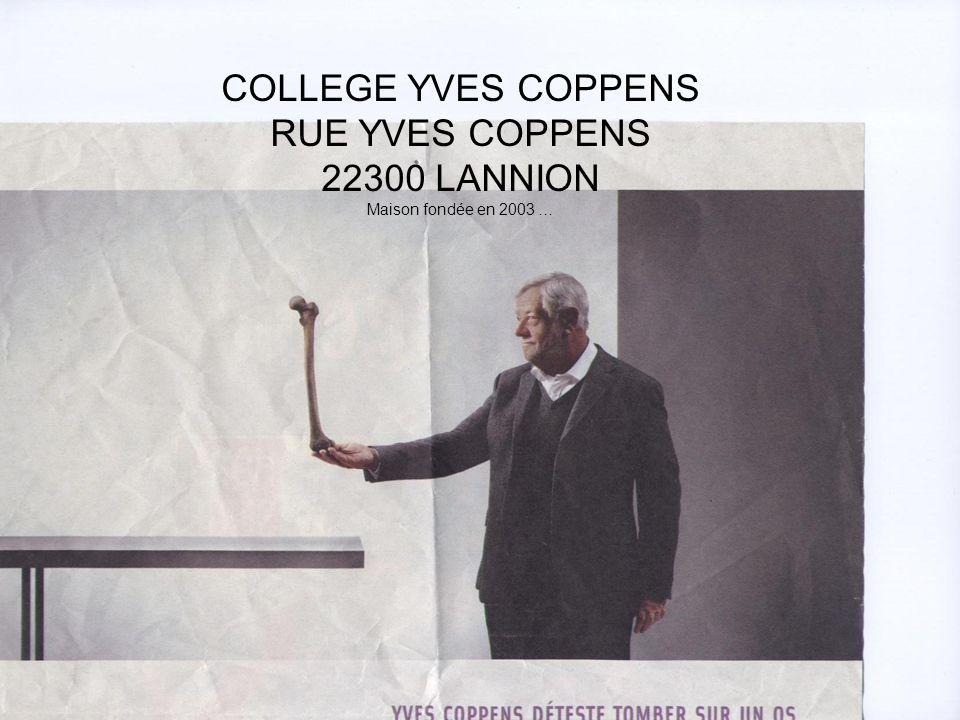 COLLEGE YVES COPPENS RUE YVES COPPENS 22300 LANNION Maison fondée en 2003 …