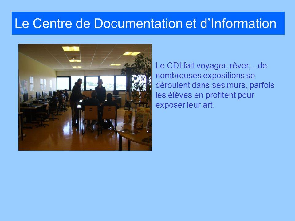Le Centre de Documentation et dInformation Le CDI fait voyager, rêver,...de nombreuses expositions se déroulent dans ses murs, parfois les élèves en p