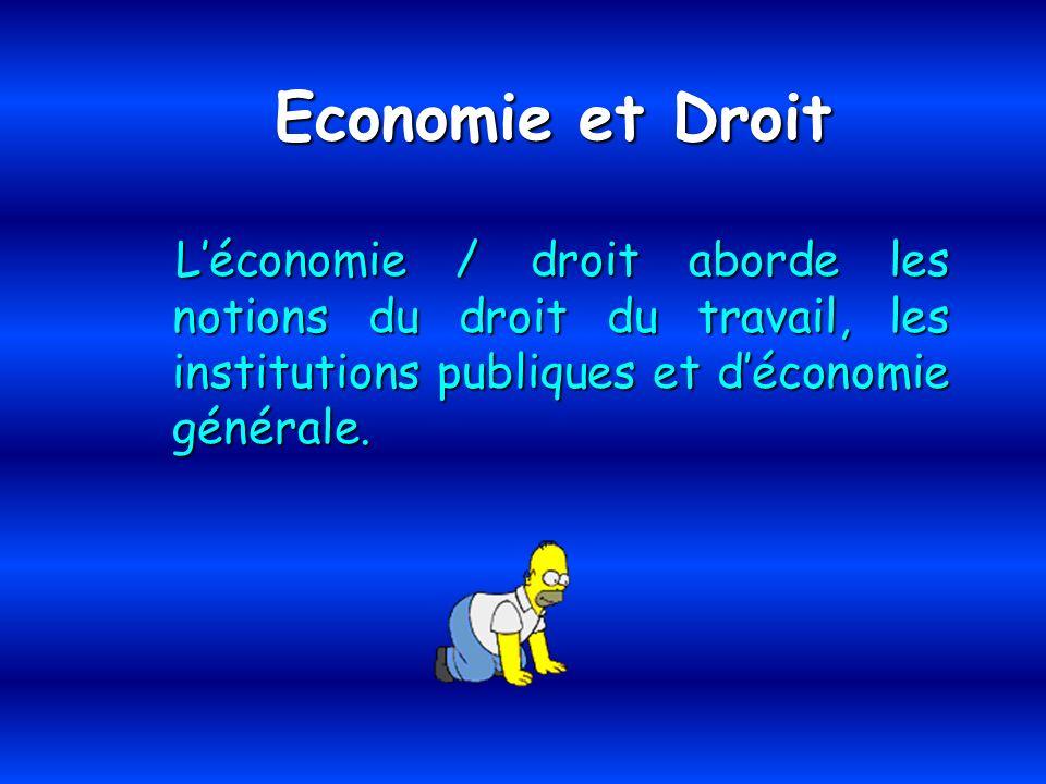 Economie et Droit Léconomie / droit aborde les notions du droit du travail, les institutions publiques et déconomie générale. Léconomie / droit aborde