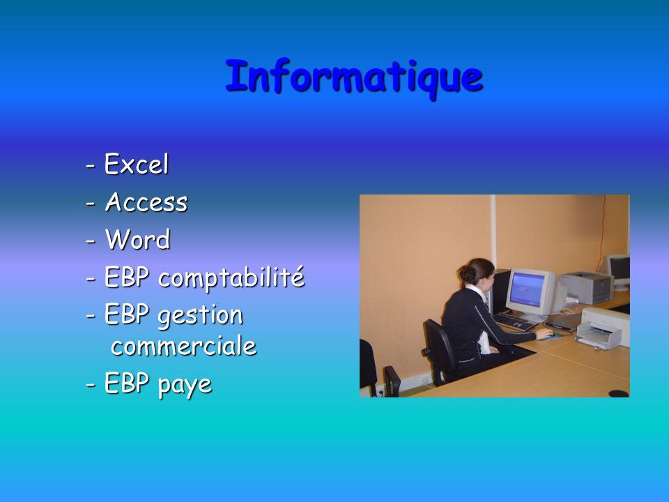 Informatique - Excel - Access - Word - EBP comptabilité - EBP gestion commerciale - EBP paye