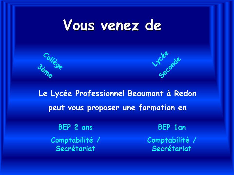 Vous venez de Collège 3ème Lycée Seconde Le Lycée Professionnel Beaumont à Redon peut vous proposer une formation en BEP 2 ans Comptabilité / Secrétar