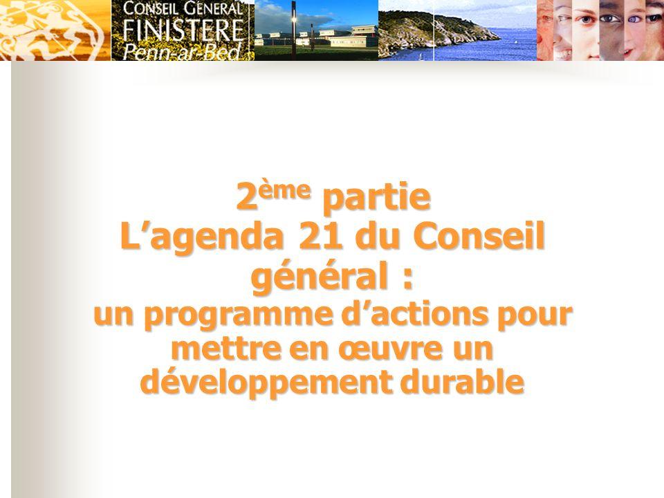 2 ème partie Lagenda 21 du Conseil général : un programme dactions pour mettre en œuvre un développement durable