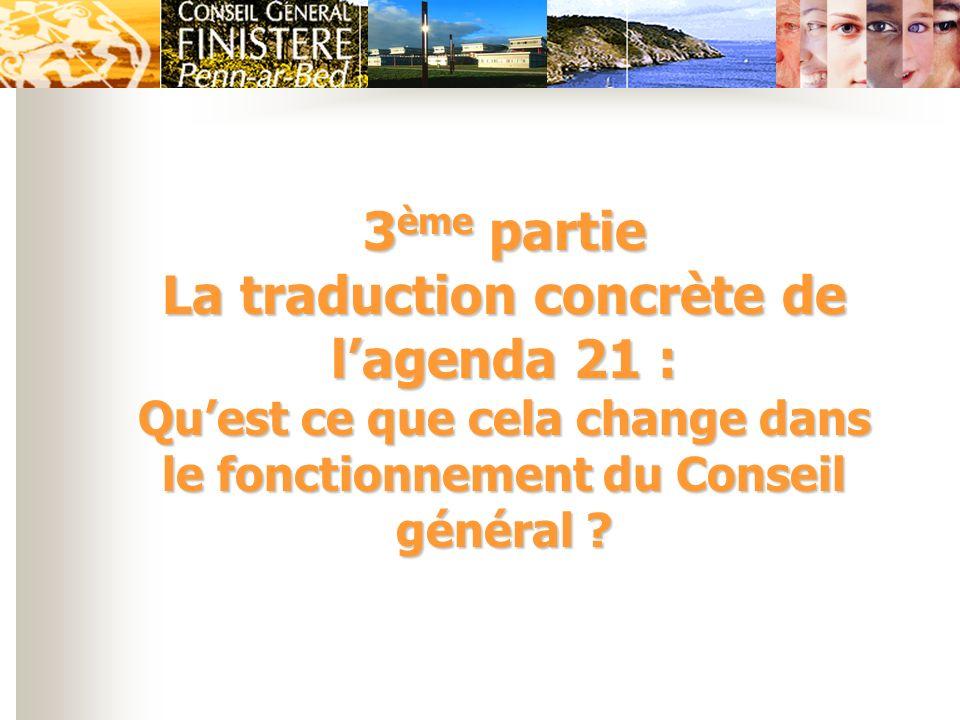 3 ème partie La traduction concrète de lagenda 21 : Quest ce que cela change dans le fonctionnement du Conseil général ?