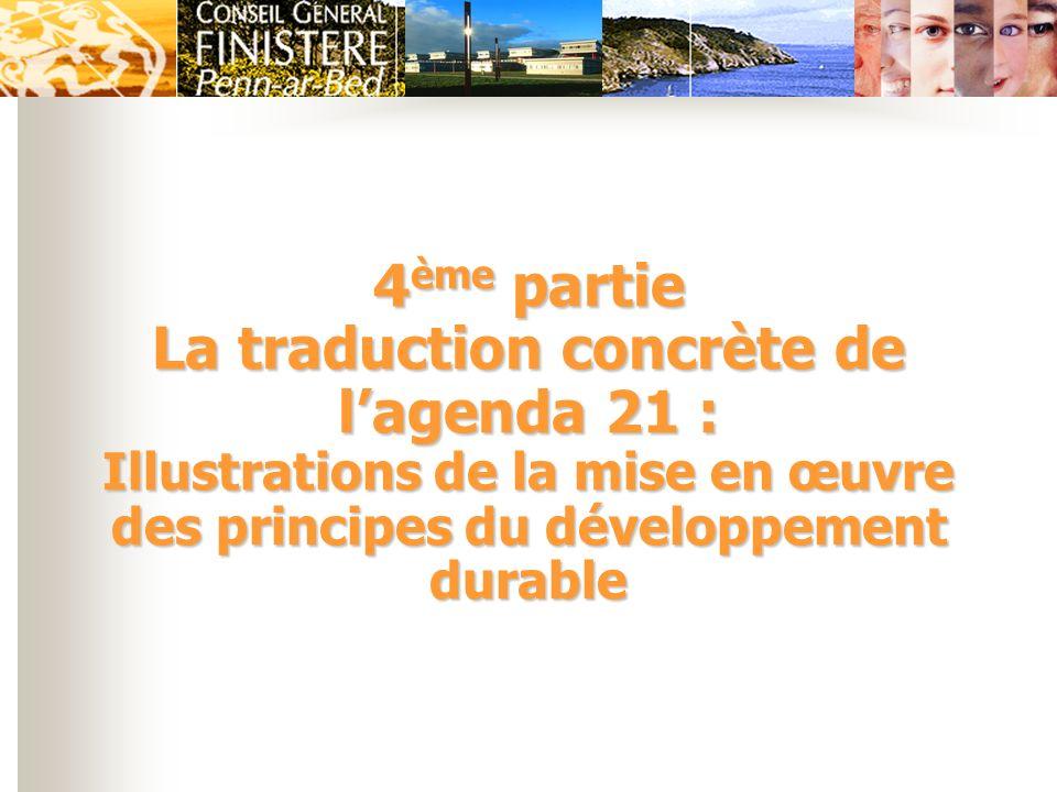 4 ème partie La traduction concrète de lagenda 21 : Illustrations de la mise en œuvre des principes du développement durable