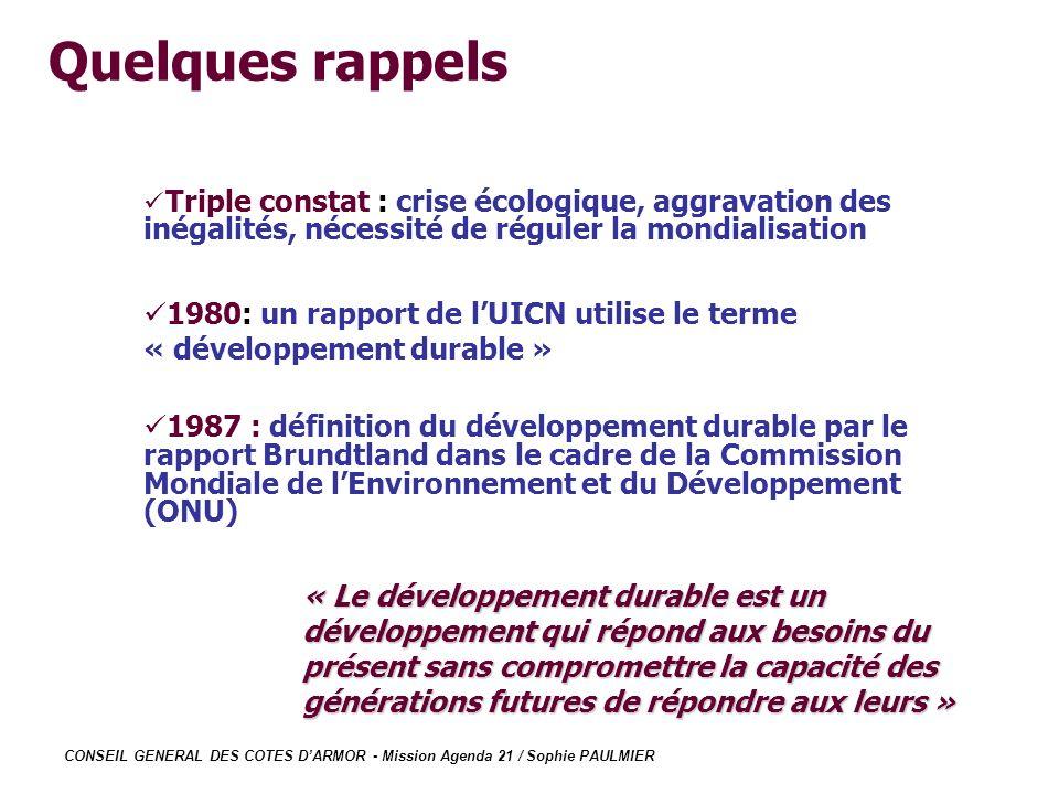 CONSEIL GENERAL DES COTES DARMOR - Mission Agenda 21 / Sophie PAULMIER Triple constat : crise écologique, aggravation des inégalités, nécessité de rég