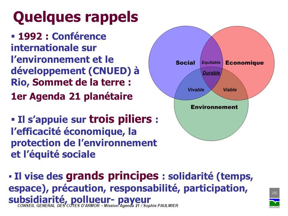 CONSEIL GENERAL DES COTES DARMOR - Mission Agenda 21 / Sophie PAULMIER Quelques rappels Il sappuie sur trois piliers : lefficacité économique, la prot