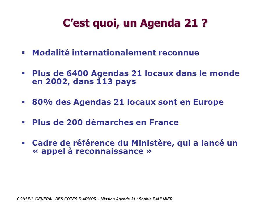 CONSEIL GENERAL DES COTES DARMOR - Mission Agenda 21 / Sophie PAULMIER Modalité internationalement reconnue Plus de 6400 Agendas 21 locaux dans le mon