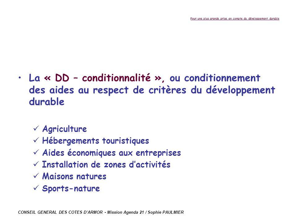 CONSEIL GENERAL DES COTES DARMOR - Mission Agenda 21 / Sophie PAULMIER Pour une plus grande prise en compte du développement durable La « DD – conditi