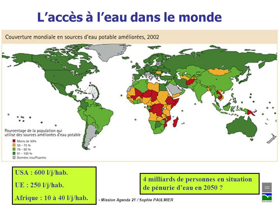 CONSEIL GENERAL DES COTES DARMOR - Mission Agenda 21 / Sophie PAULMIER Laccès à leau dans le monde 4 milliards de personnes en situation de pénurie de