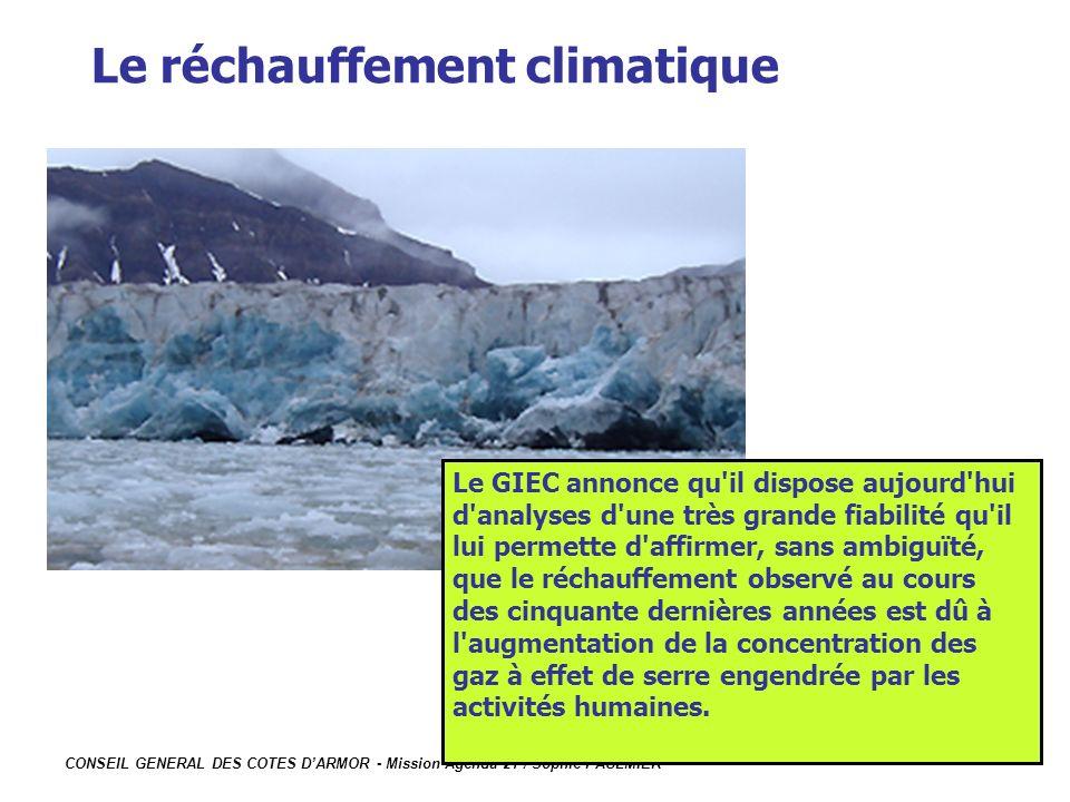 CONSEIL GENERAL DES COTES DARMOR - Mission Agenda 21 / Sophie PAULMIER Le réchauffement climatique Le GIEC annonce qu'il dispose aujourd'hui d'analyse