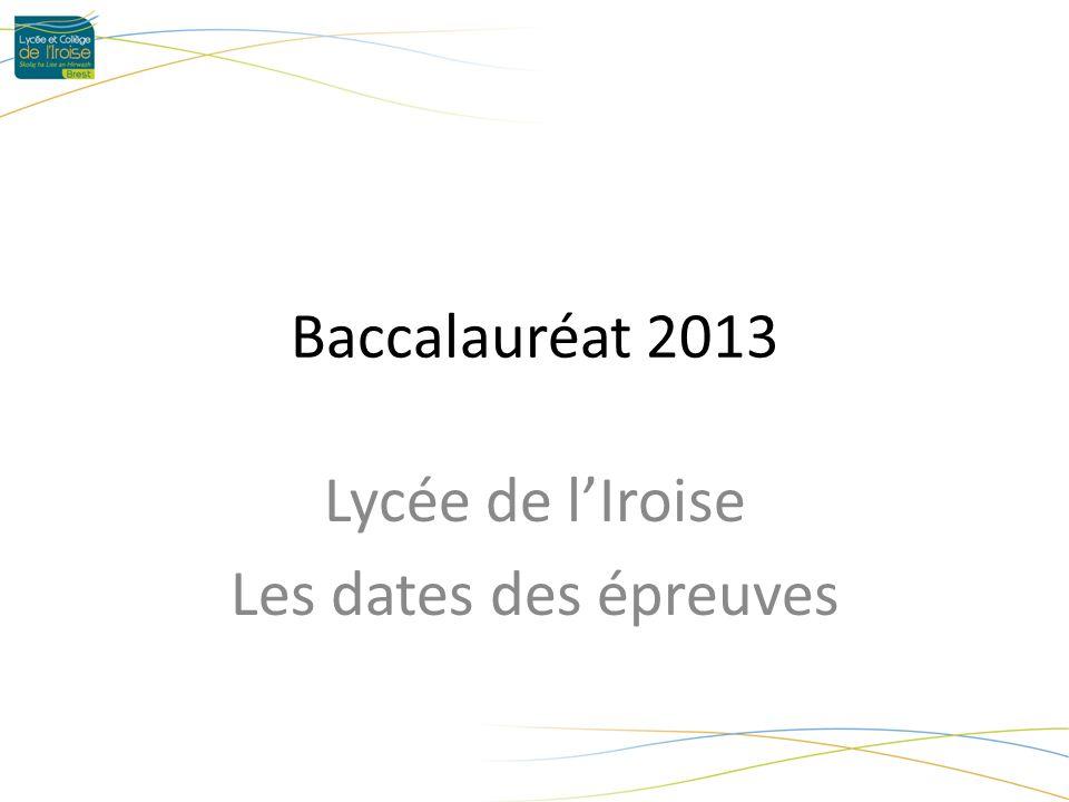 Lycée de lIroise Les dates des épreuves Baccalauréat 2013