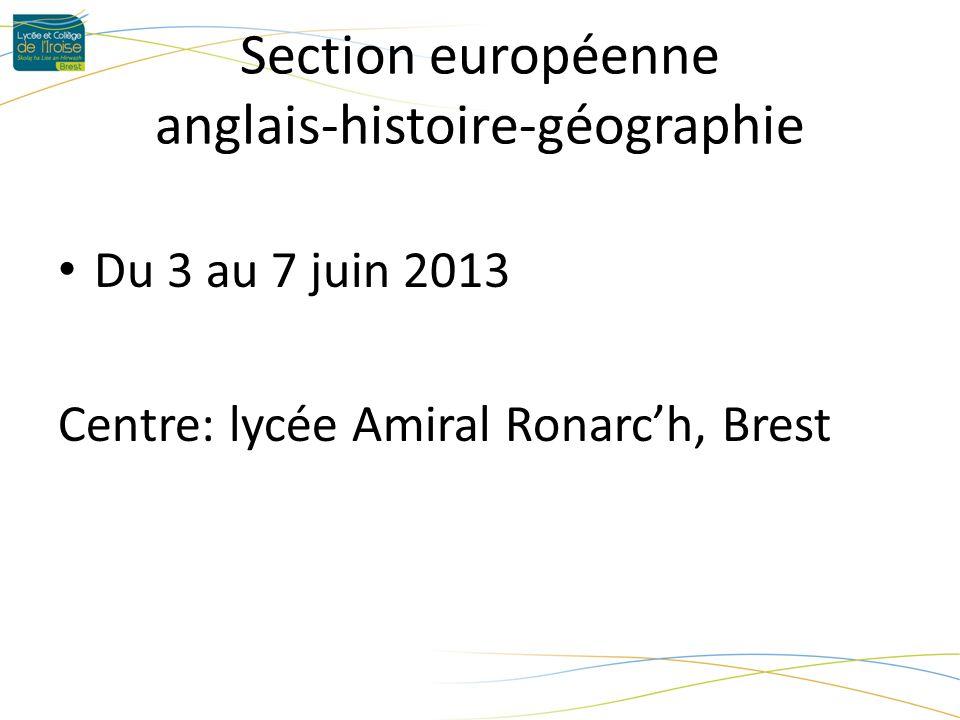 Section européenne anglais-histoire-géographie Du 3 au 7 juin 2013 Centre: lycée Amiral Ronarch, Brest