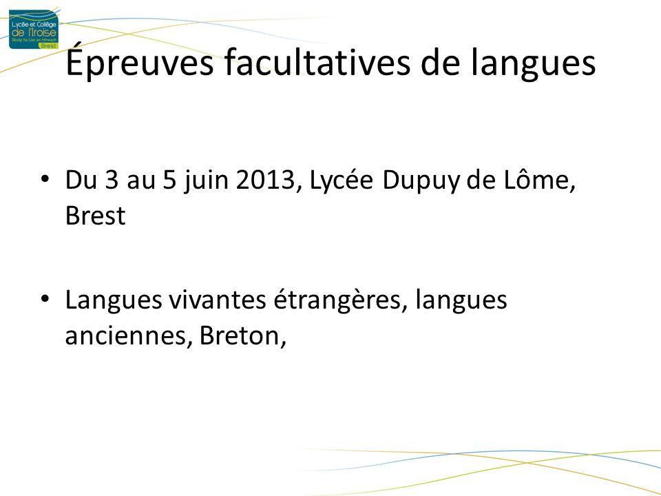 Épreuves facultatives de langues Du 3 au 5 juin 2013, Lycée Dupuy de Lôme, Brest Langues vivantes étrangères, langues anciennes, Breton,