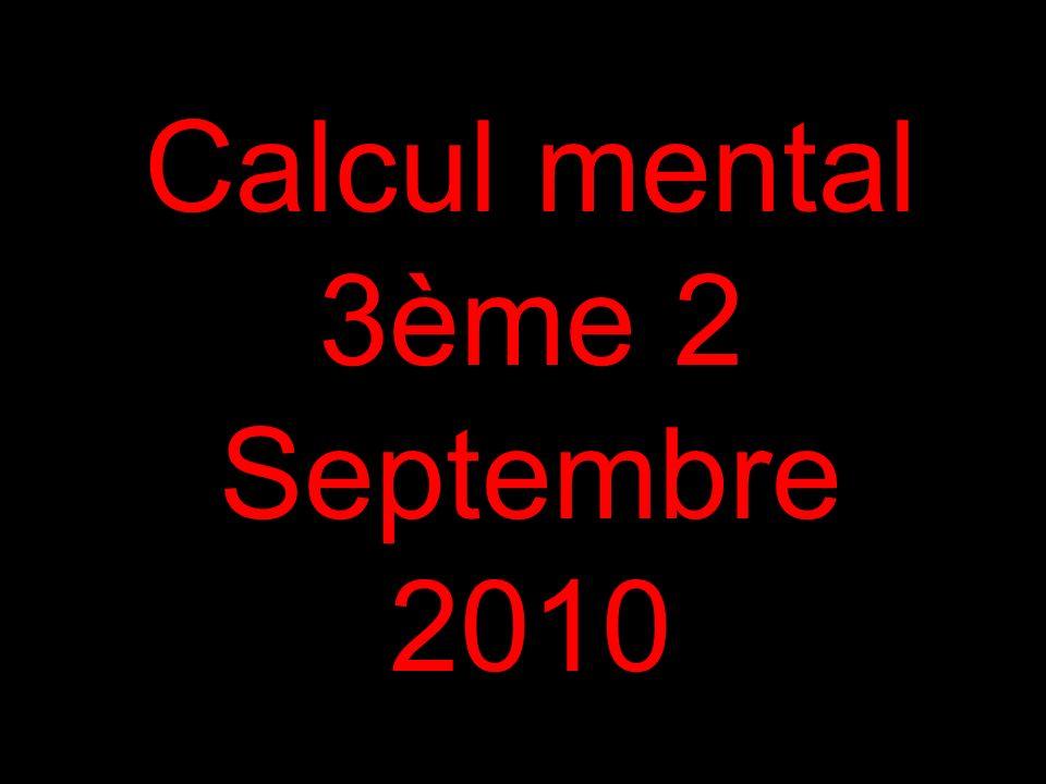 Calcul mental 3ème 2 Septembre 2010