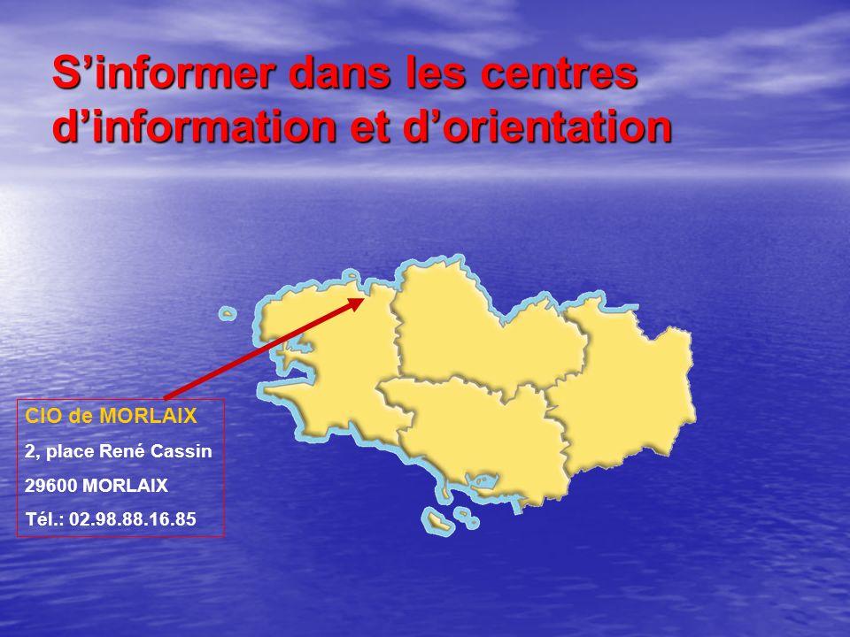 Sinformer dans les centres dinformation et dorientation CIO de MORLAIX 2, place René Cassin 29600 MORLAIX Tél.: 02.98.88.16.85