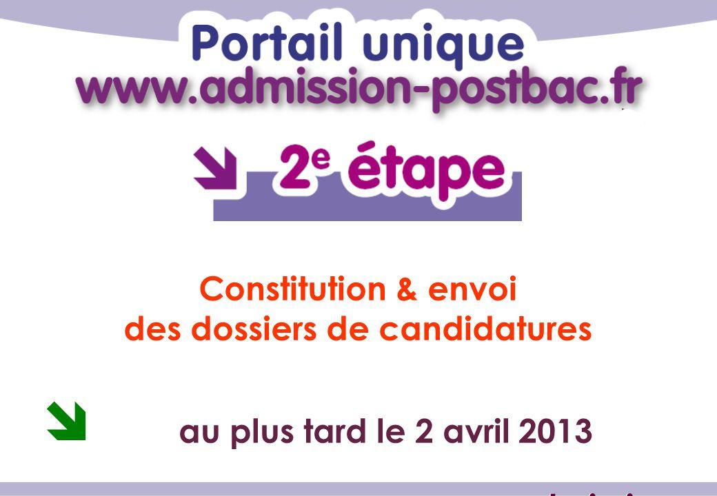 Constitution & envoi des dossiers de candidatures au plus tard le 2 avril 2013 www.admission-postbac.fr