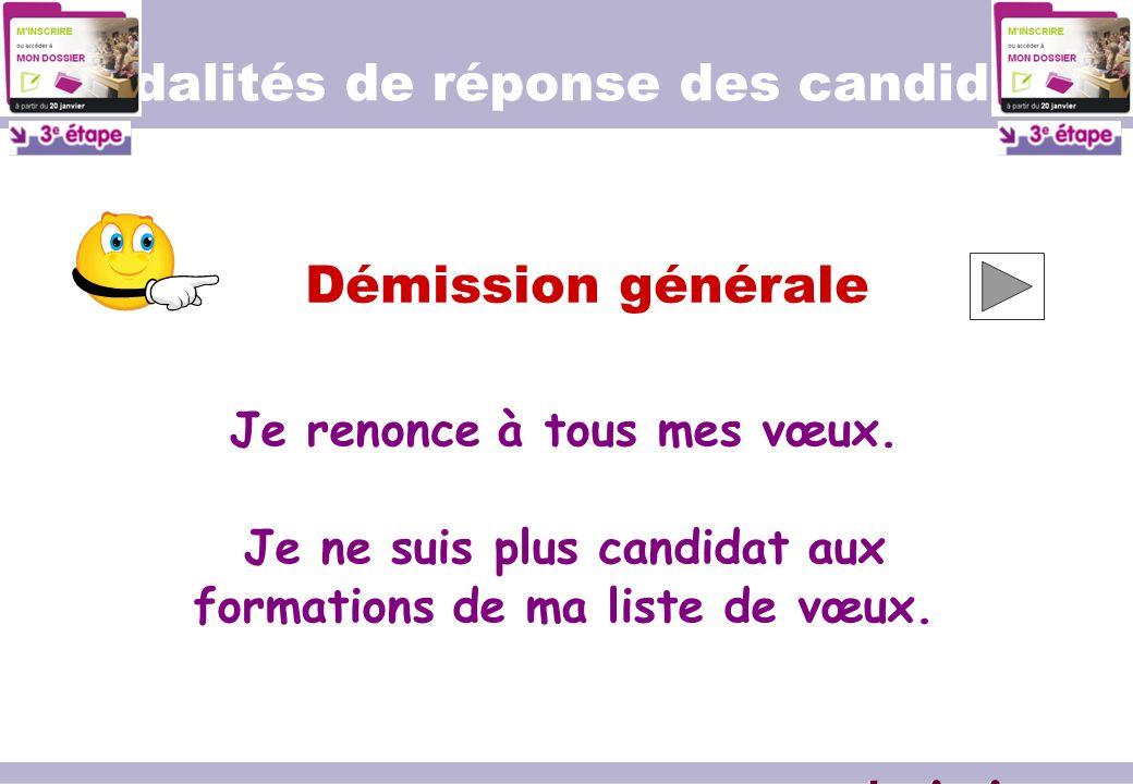Démission générale www.admission-postbac.fr Modalités de réponse des candidats Je renonce à tous mes vœux.