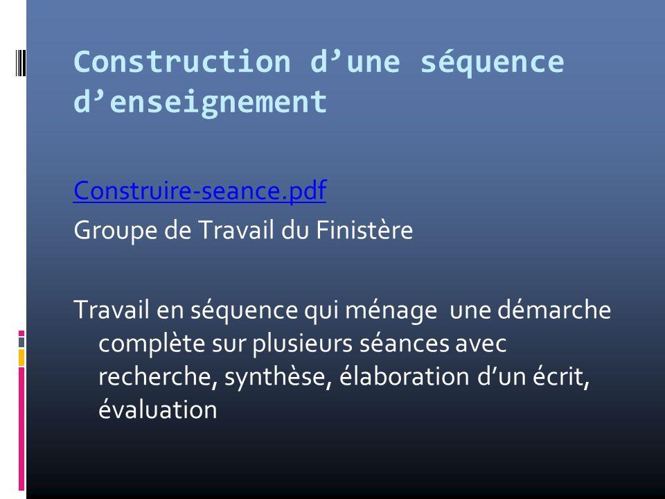 Construction dune séquence denseignement Construire-seance.pdf Groupe de Travail du Finistère Travail en séquence qui ménage une démarche complète sur