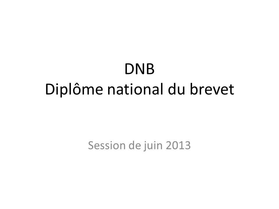 DNB Diplôme national du brevet Session de juin 2013