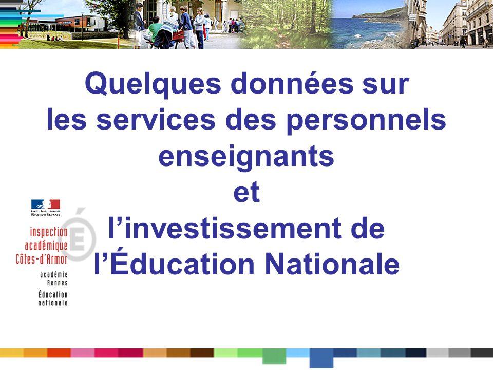 Quelques données sur les services des personnels enseignants et linvestissement de lÉducation Nationale