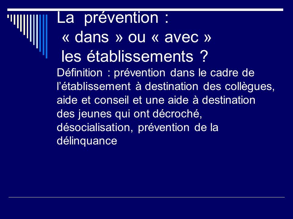 La prévention : « dans » ou « avec » les établissements .