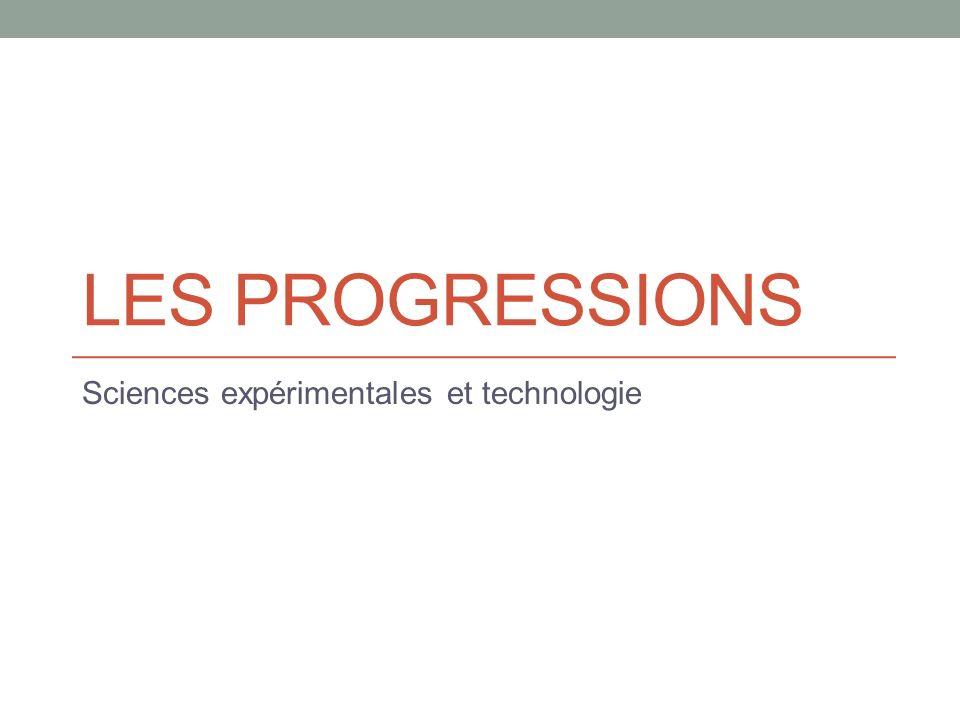 LES PROGRESSIONS Sciences expérimentales et technologie