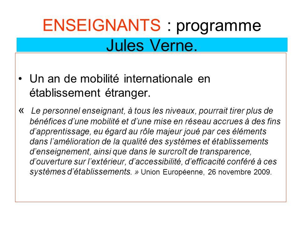 ENSEIGNANTS : programme Jules Verne. Un an de mobilité internationale en établissement étranger. « Le personnel enseignant, à tous les niveaux, pourra