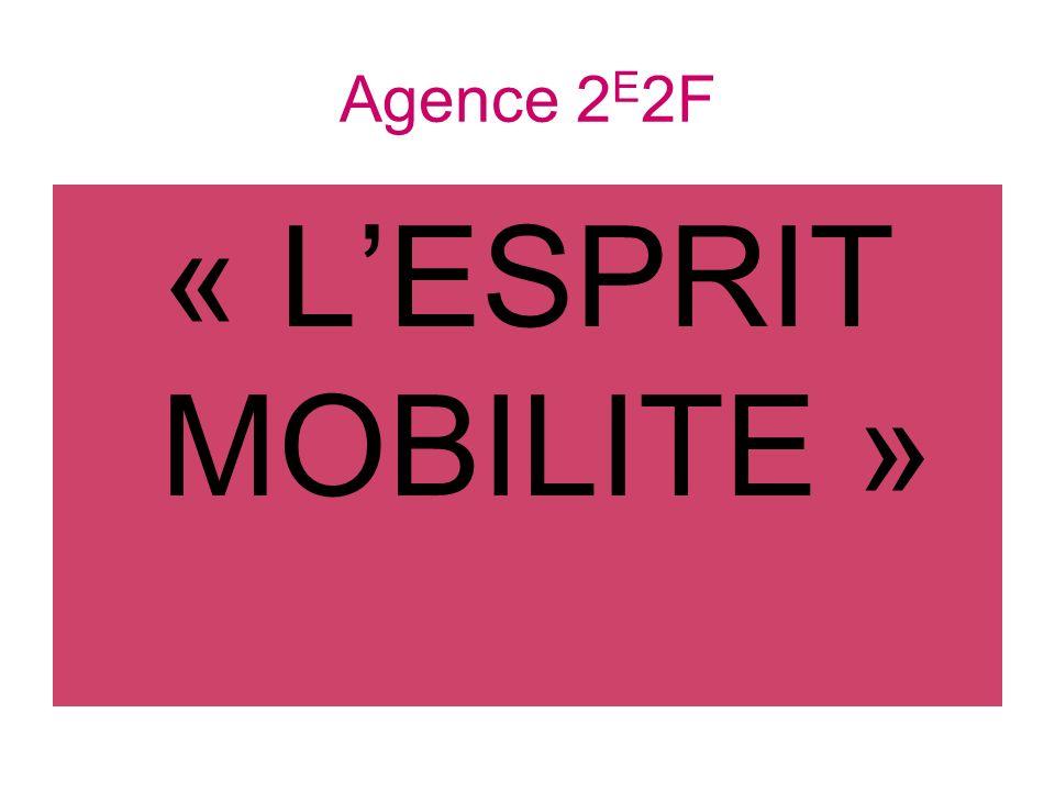 Agence 2 E 2F « LESPRIT MOBILITE »