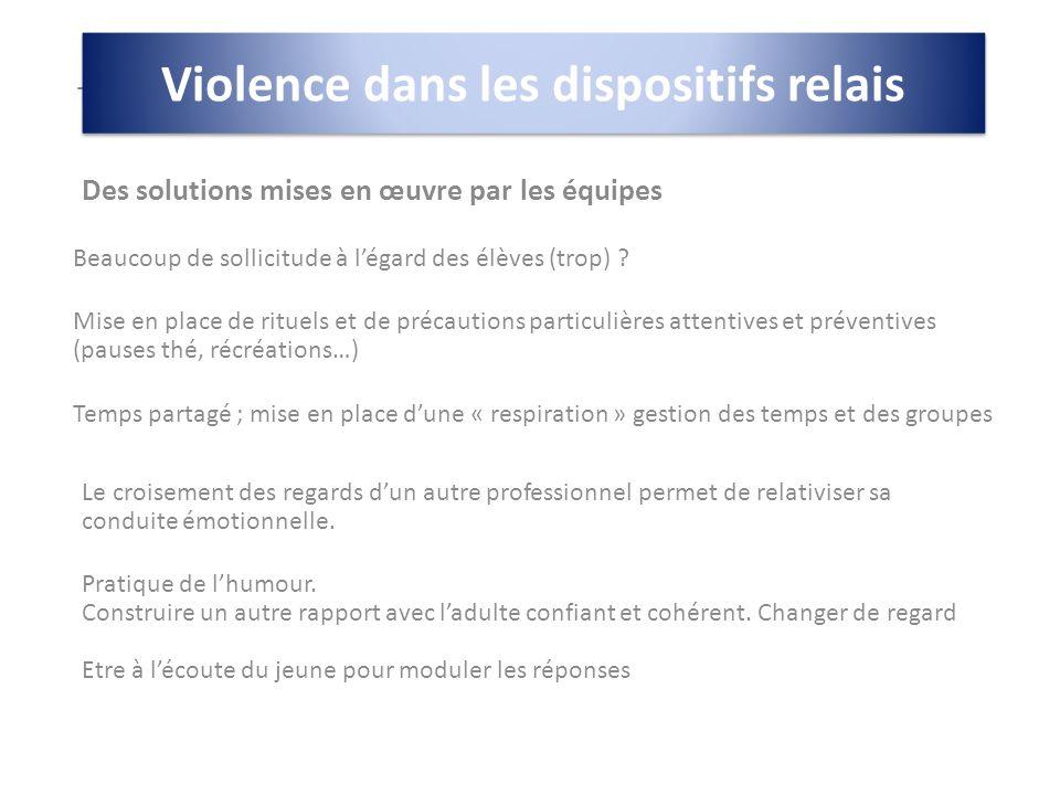 Dans les dispositifs relais, Peu de violence contre les autres ou contre ladulte.