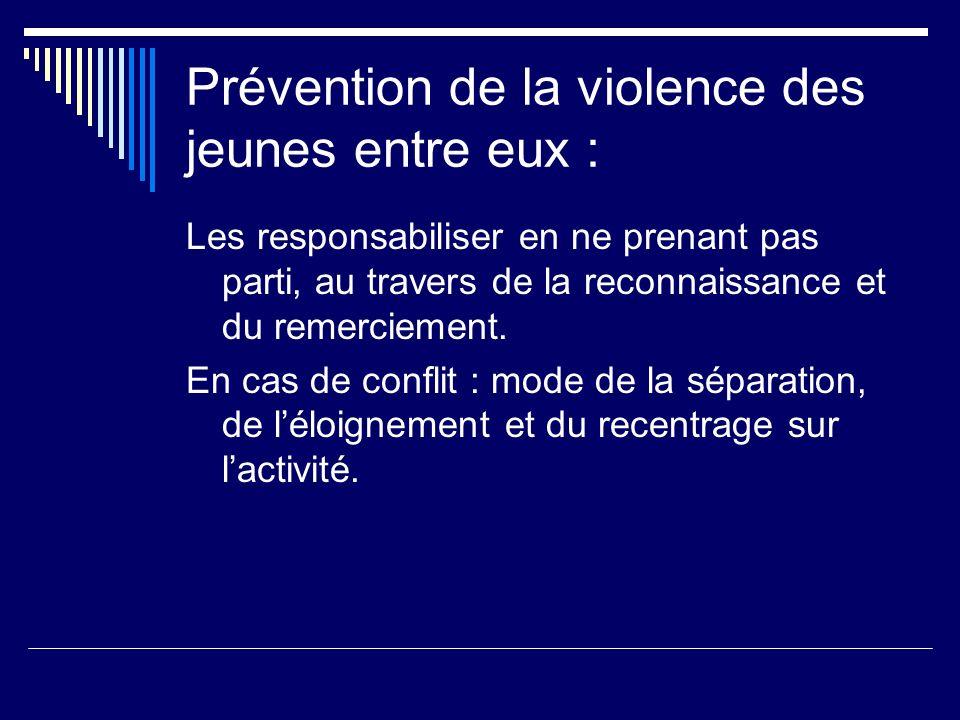 Prévention de la violence des jeunes entre eux : Les responsabiliser en ne prenant pas parti, au travers de la reconnaissance et du remerciement.