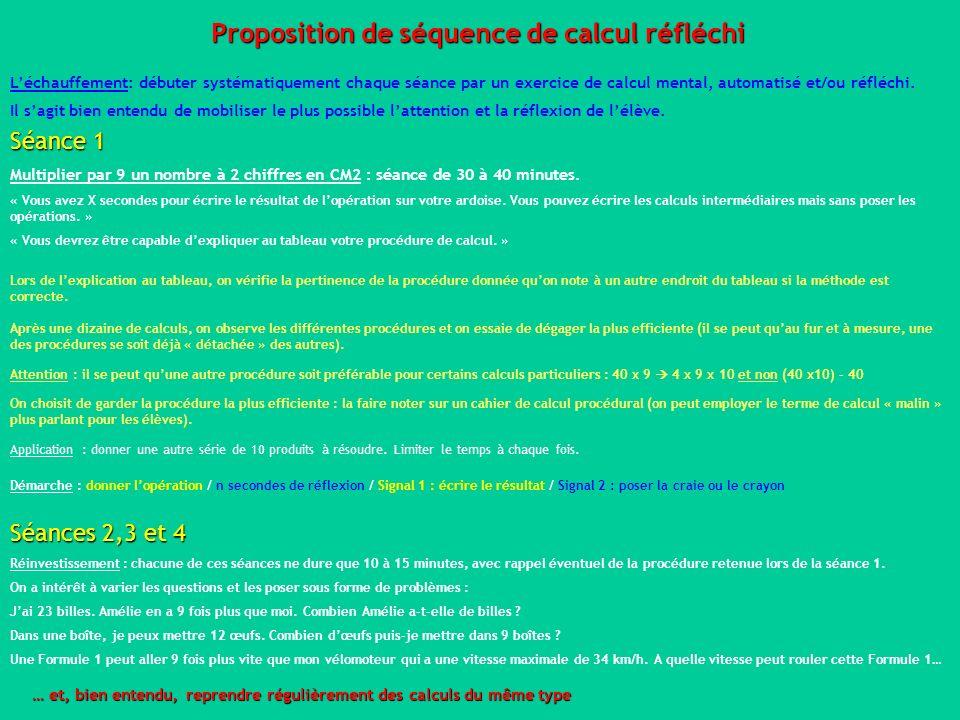 Proposition de séquence de calcul réfléchi Séance 1 Multiplier par 9 un nombre à 2 chiffres en CM2 : séance de 30 à 40 minutes. « Vous avez X secondes