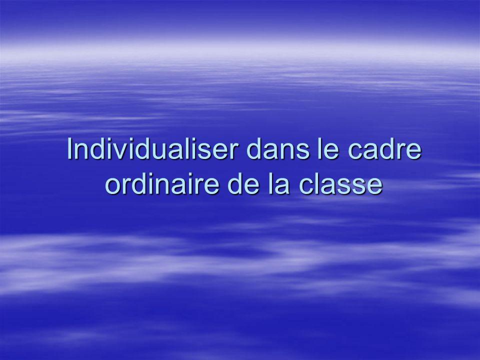 Individualiser dans le cadre ordinaire de la classe
