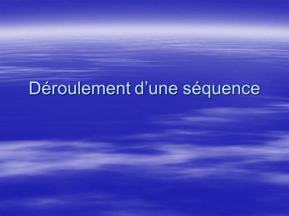 Déroulement dune séquence