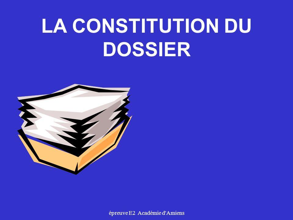 épreuve E2 Académie d'Amiens LA CONSTITUTION DU DOSSIER