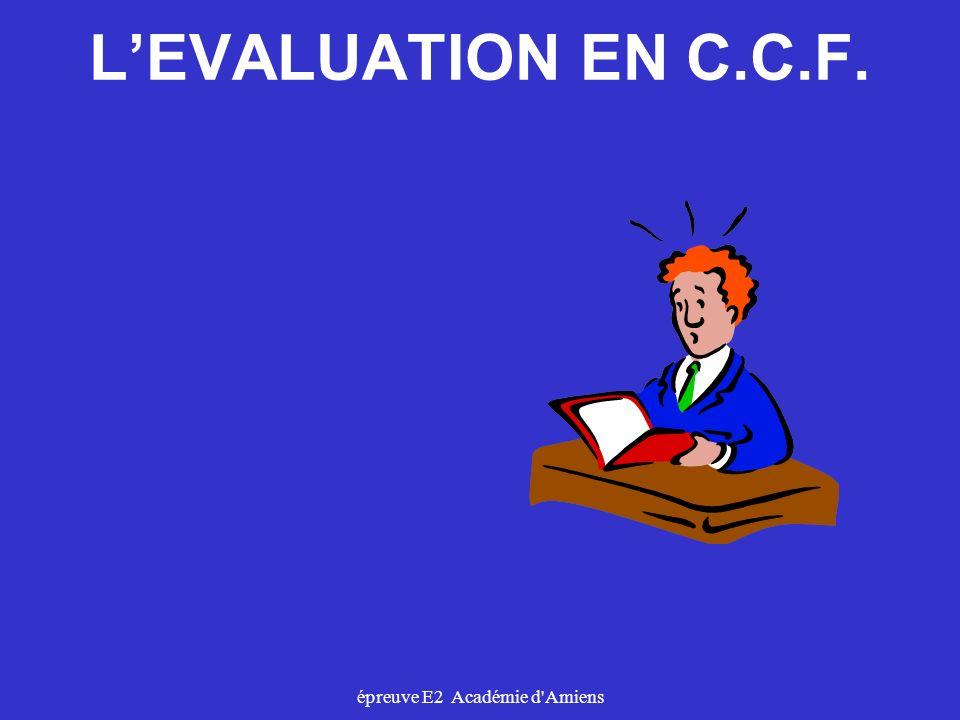 épreuve E2 Académie d'Amiens LEVALUATION EN C.C.F.