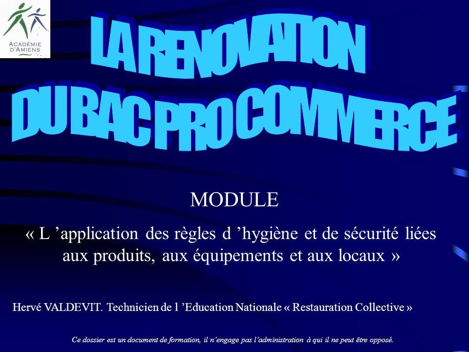 MODULE « L application des règles d hygiène et de sécurité liées aux produits, aux équipements et aux locaux » Ce dossier est un document de formation