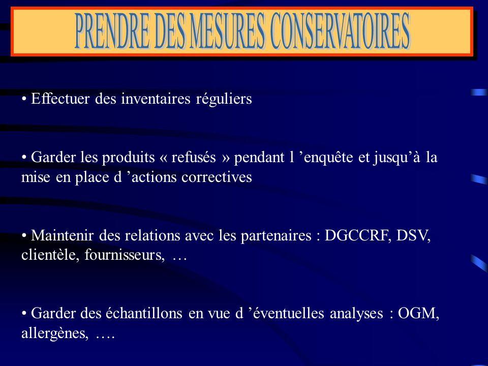Effectuer des inventaires réguliers Garder les produits « refusés » pendant l enquête et jusquà la mise en place d actions correctives Maintenir des r