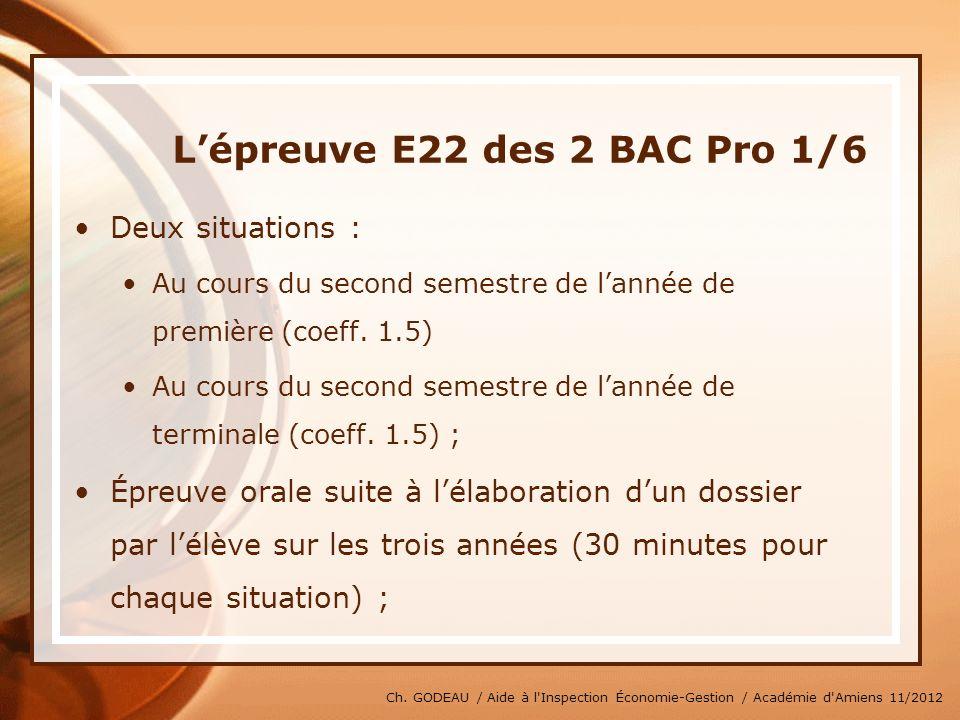 Ch. GODEAU / Aide à l'Inspection Économie-Gestion / Académie d'Amiens 11/2012 Lépreuve E22 des 2 BAC Pro 1/6 Deux situations : Au cours du second seme