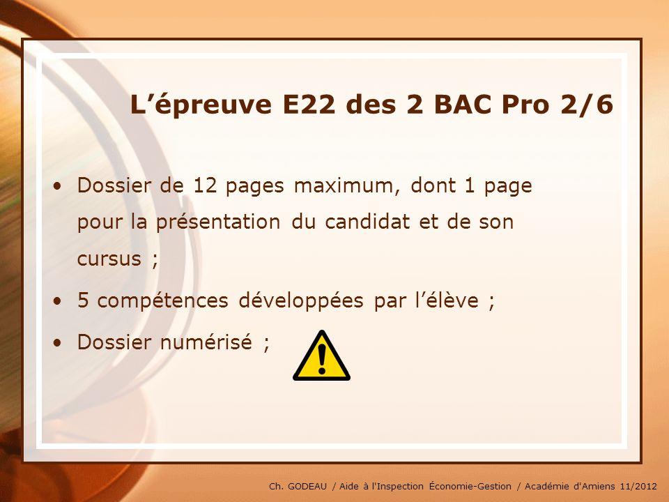 Ch. GODEAU / Aide à l'Inspection Économie-Gestion / Académie d'Amiens 11/2012 Lépreuve E22 des 2 BAC Pro 2/6 Dossier de 12 pages maximum, dont 1 page