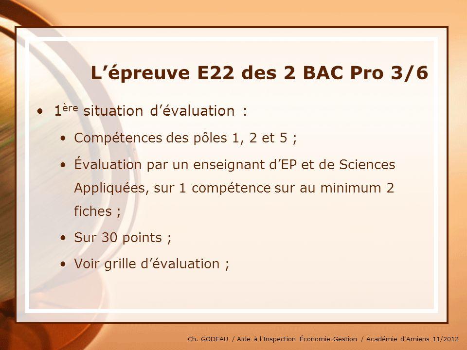 Ch. GODEAU / Aide à l'Inspection Économie-Gestion / Académie d'Amiens 11/2012 Lépreuve E22 des 2 BAC Pro 3/6 1 ère situation dévaluation : Compétences