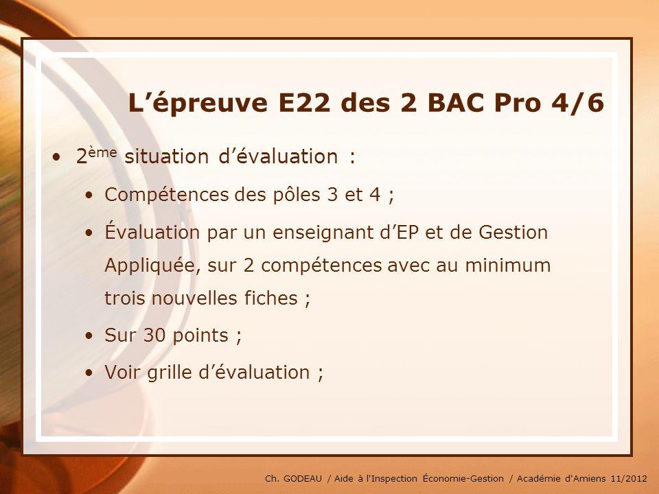 Ch. GODEAU / Aide à l'Inspection Économie-Gestion / Académie d'Amiens 11/2012 Lépreuve E22 des 2 BAC Pro 4/6 2 ème situation dévaluation : Compétences